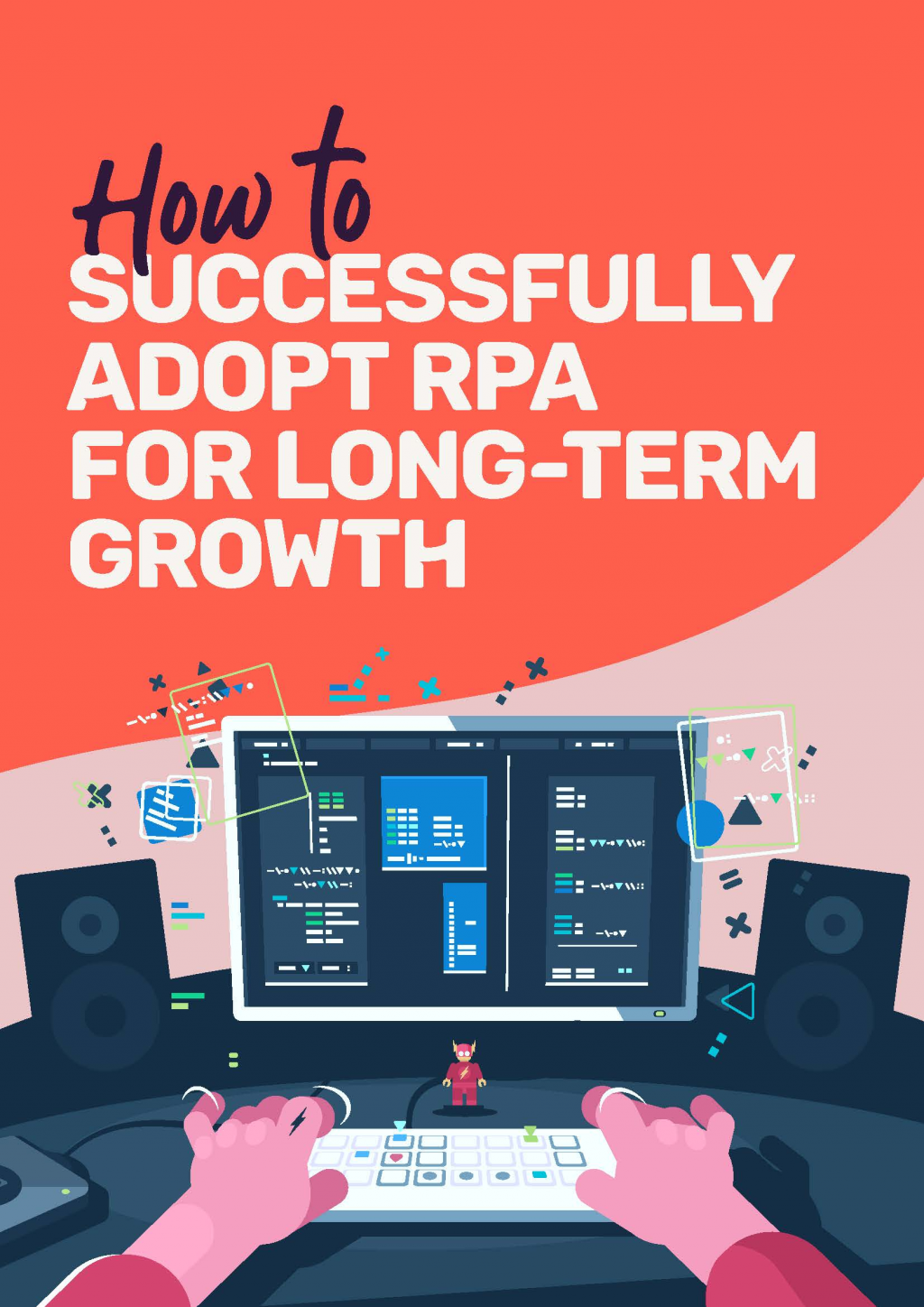Read the article - How to Successfully Adopt RPA for Long-Term Growth