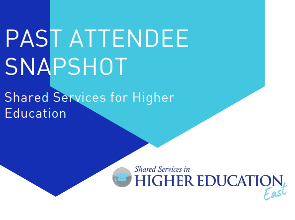 Past Attendee Snapshot: Shared Services Higher Education