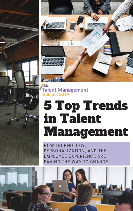 5 Top Trends in Talent Management: How Technology, Personalization, and the Employee Experience are Paving the Way to Change