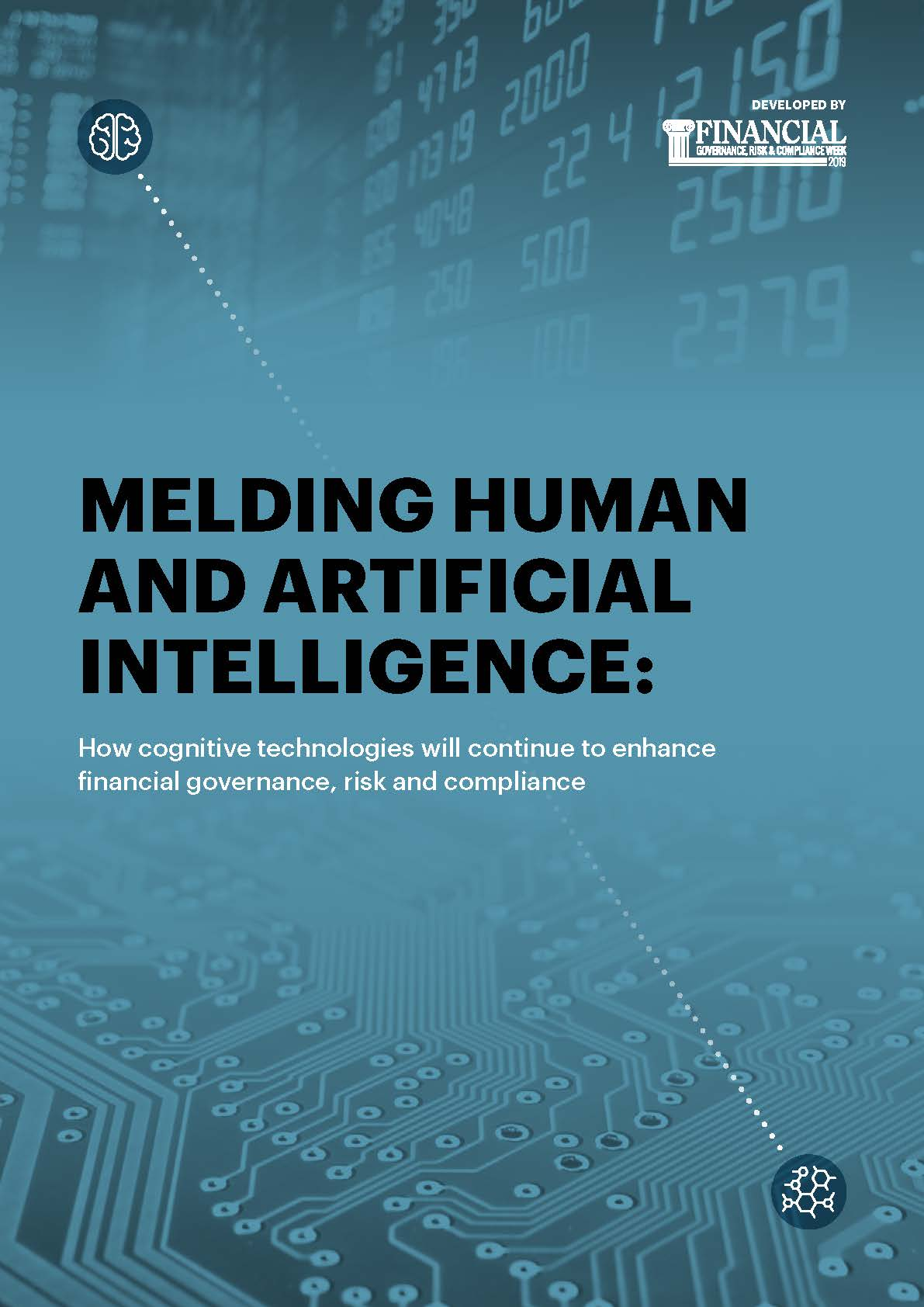 Download the Report - Melding Human and Artificial Intelligence: How Cognitive Technologies will Continue to Enhance Financial Governance, Risk and Compliance