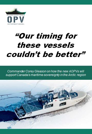"""Our timing for these vessels couldn't be better"": Commander Corey Gleason on the new Canadian Arctic OPVs"