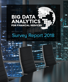Big Data & Analytics for Financial Services: Survey Report 2018