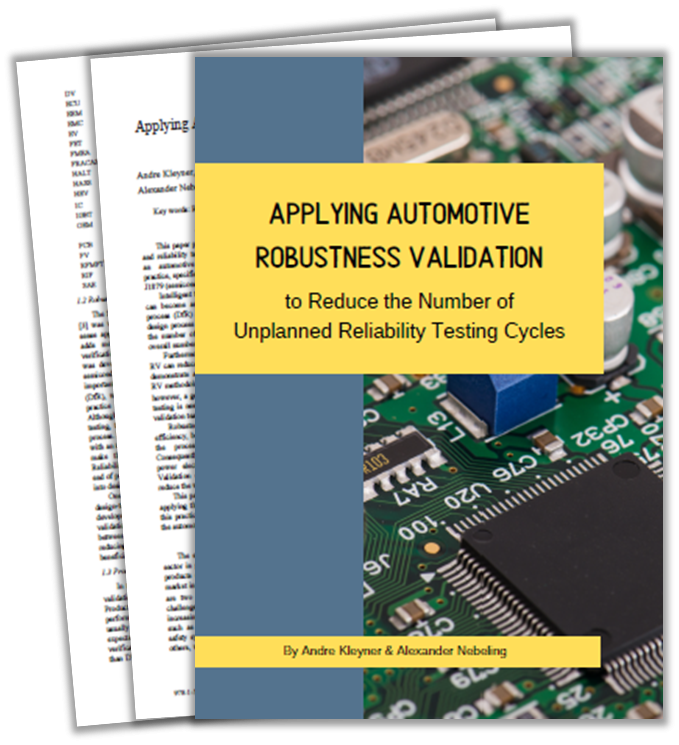 Whitepaper on Applying Automotive Robustness Validation to Reduce Unplanned Reliability Testing Cycles by Andre Kleyner and Alexander Nebeling
