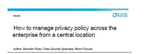 How To Manage Privacy Policy Across The Enterprise From A Central Location