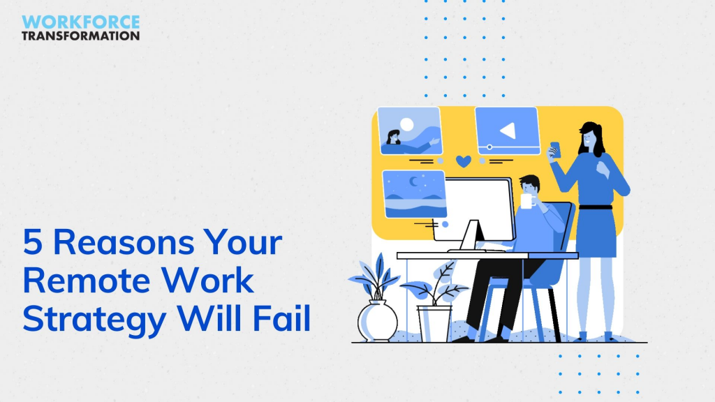 5 Reasons your Work From Home Strategy will Fail