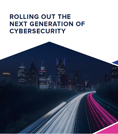 Rolling Out the Next-Generation of Cybersecurity