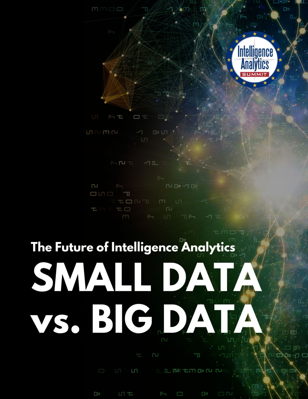 The Future of Intelligence Analytics: Small Data Intelligence vs. Big Data Analysis