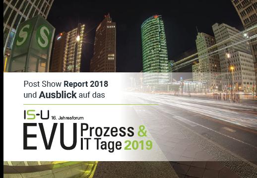 Post Show Report 2018 und Ausblick auf das IS-U 16. Jahresforum EVU Prozess & IT Tage 2019
