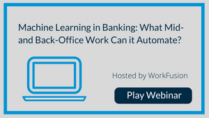 Machine Learning in Banking: What Mid- and Back-Office Work Can it Automate?