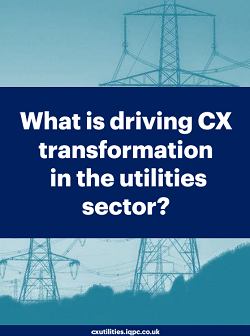 What is driving CX transformation in the utilities sector?