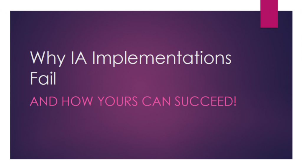 Why IA Implementations Fail & How Yours Can Succeed