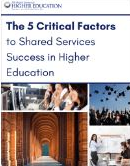 The 5 Critical Factors to Shared Services Success in Higher Education