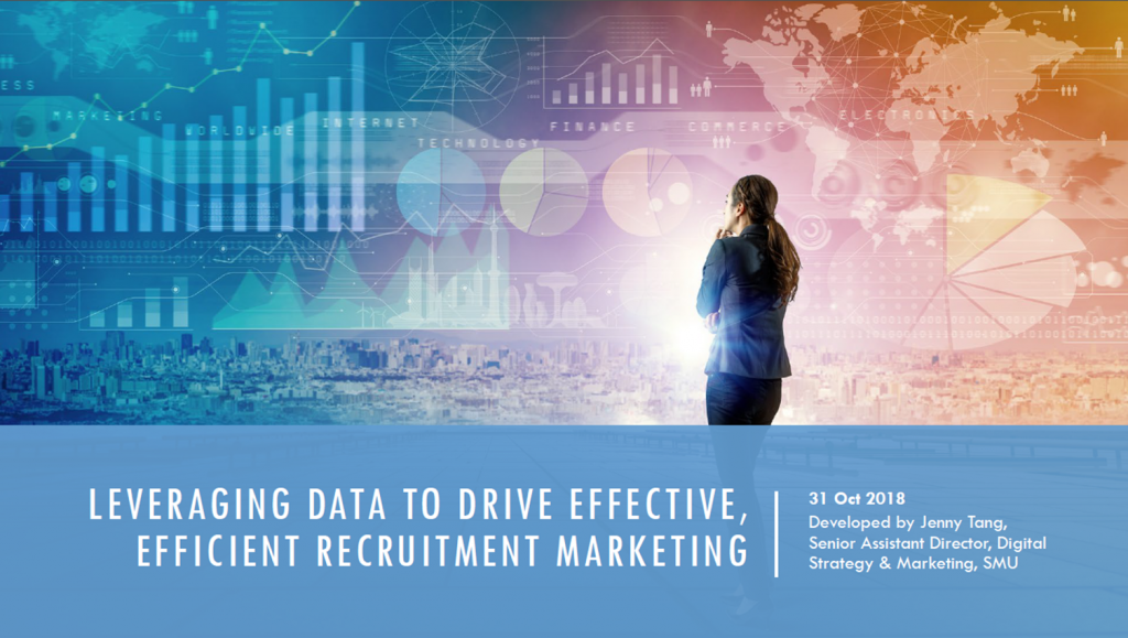 Past Presentation: Leveraging data to drive effective, efficient recruitment marketing - Jenny Tang, SMU