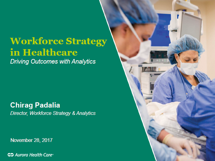 Workforce Strategy in Healthcare: Driving Outcomes with Analytics