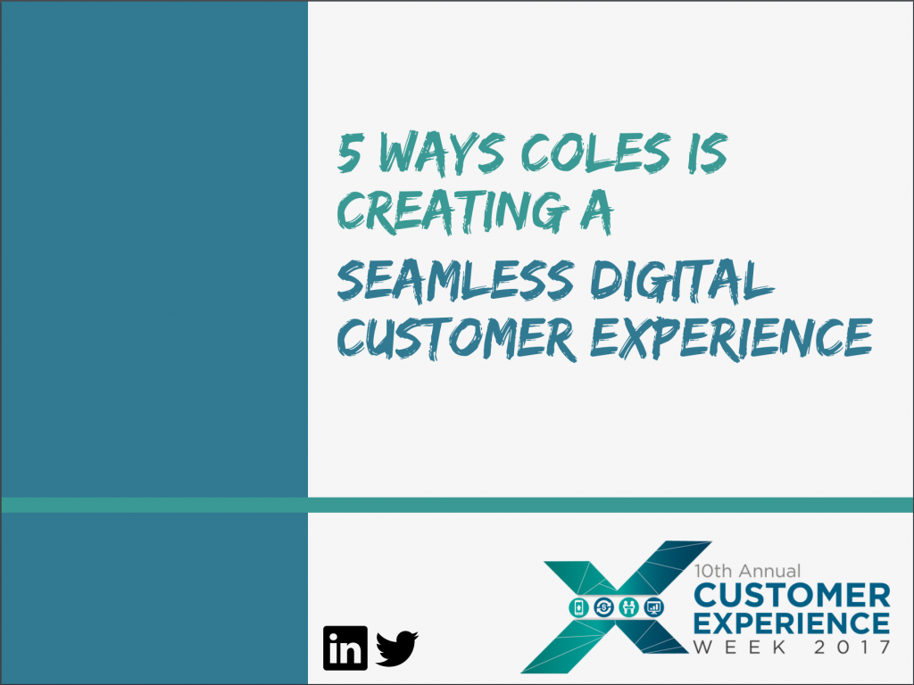 [Coles] 5 Ways To Create A Seamless Digital Customer Experience