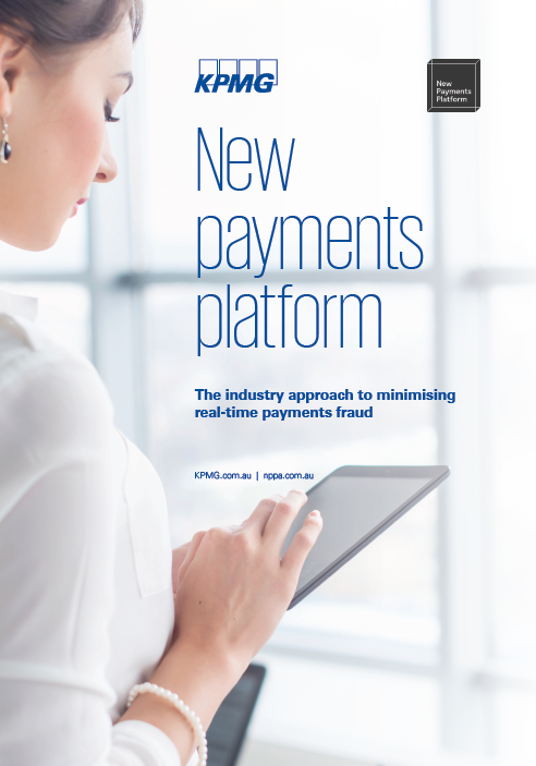 New Payments Platform:The industry approach to minimising real-time payments fraud