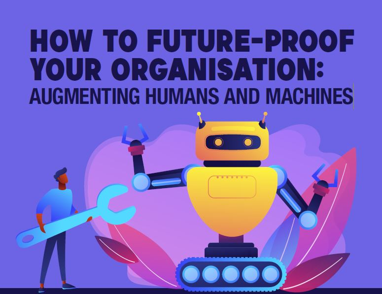 Download the content - How to future-proof your organisation: Augmenting humans and machines