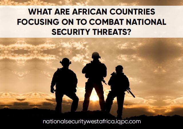 Market Report: What are African countries focusing on to combat national security threats?