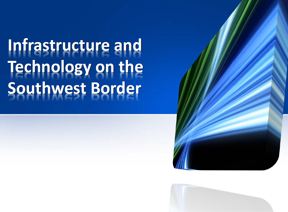 Infrastructure and Technology on the Southwest Border