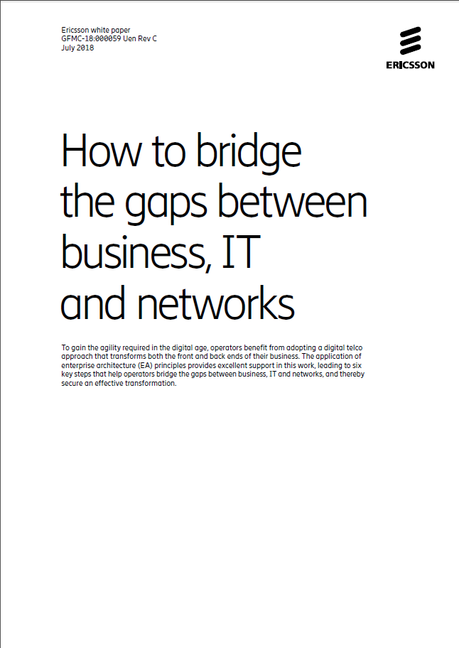 Ericsson Whitepaper: How to bridge the gaps between business, IT and networks