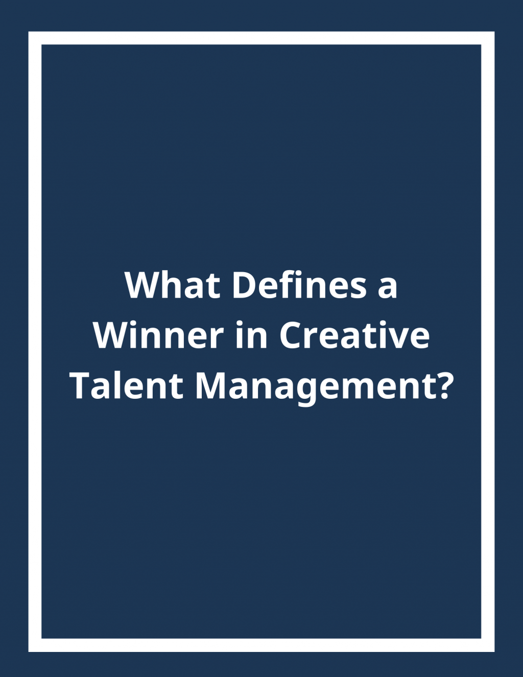 What Defines a Winner in Creative Talent Management