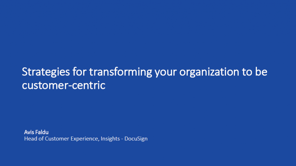 Strategies for transforming your organization to be customer-centric