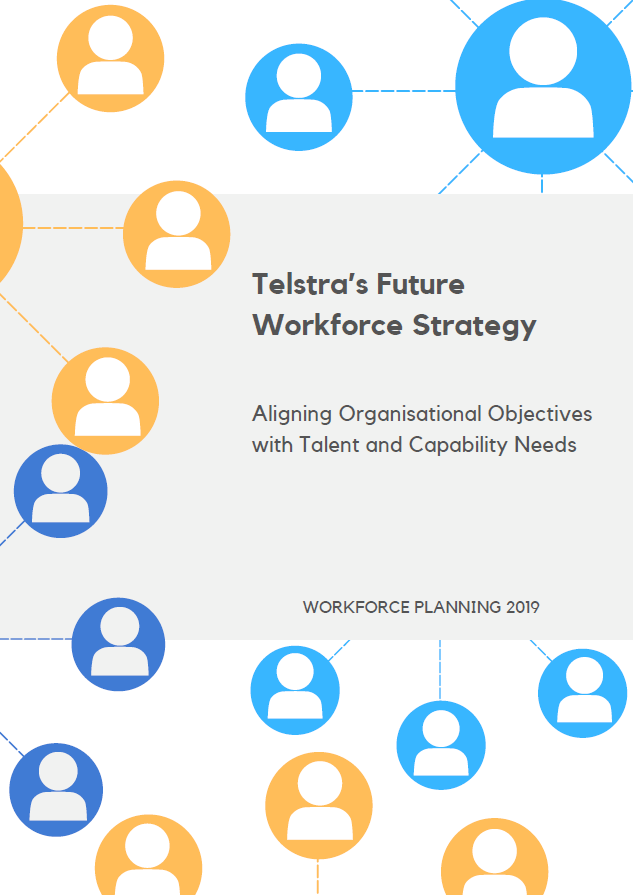 Telstra's Future Workforce Strategy: Aligning Organisational Objectives with Talent and Capability Needs