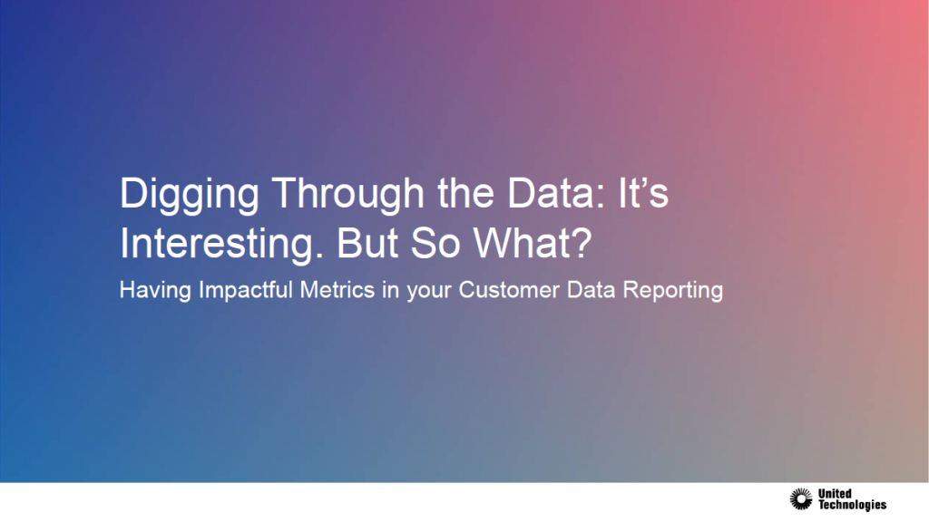 Digging Through the Data: It's Interesting, But So What? Finding and Actioning Impactful Metrics in Your Data Report
