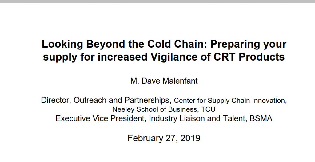 Looking Beyond the Cold Chain: Preparing your Supply for Increased Vigilance of CRT Products