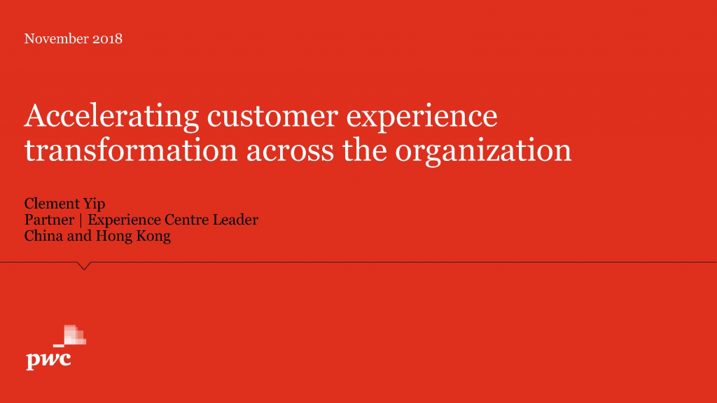 Download the Presentation - Accelerating customer experience transforming across the organisation
