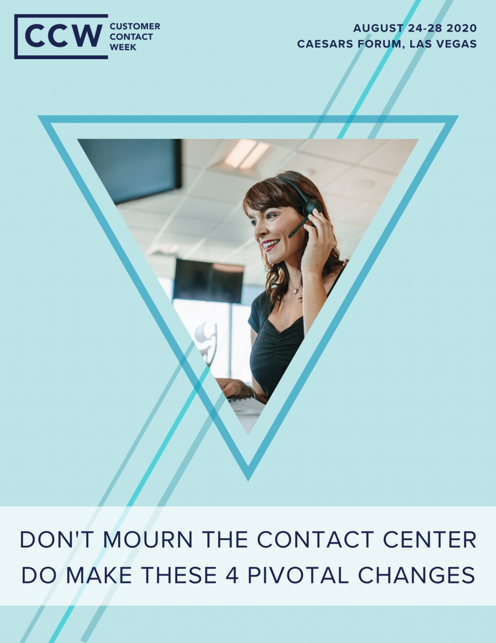 Don't Mourn the Contact Center; Do Make These 4 Pivotal Changes