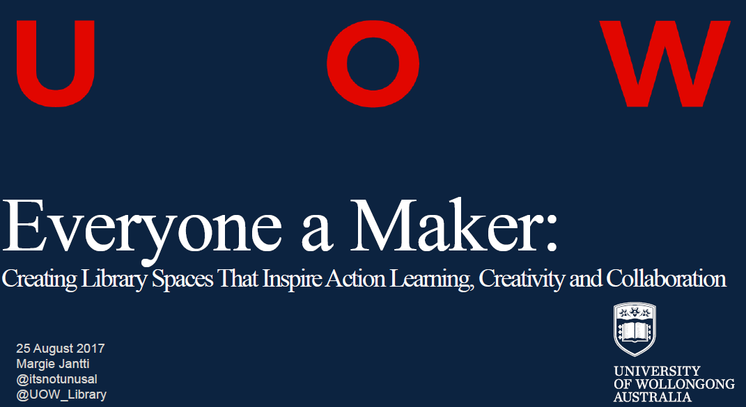 Everyone's a Maker – Creating Library Spaces That Inspire Action Learning, Creativity and Collaboration