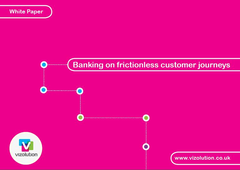 Vizolution: Banking on Frictionless Customer Journeys