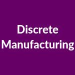 Discrete Manufacturing Snapshot Agenda