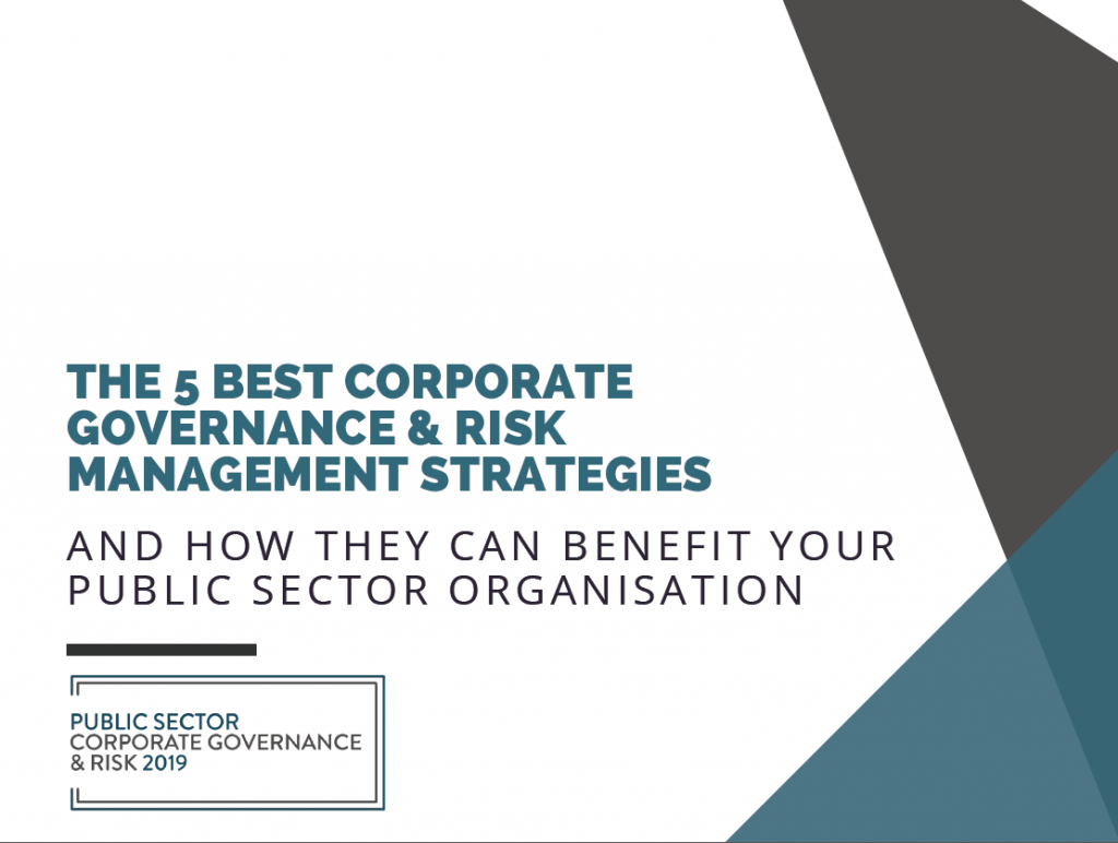 The 5 Best Corporate Governance & Risk Management Strategies and how they Benefit Your Public Sector Organisation