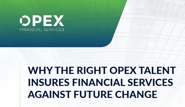 Why the Right OPEX Talent Insures Financial Services Against Future Change