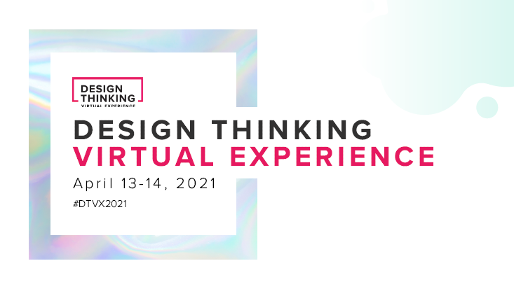 2021 Design Thinking Virtual Experience Event Guide
