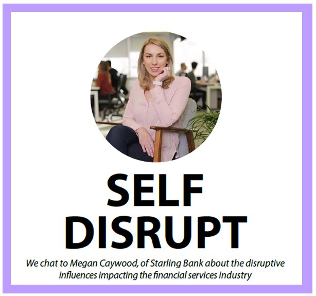 Self Disruption: An interview with Megan Caywood from Starling Bank