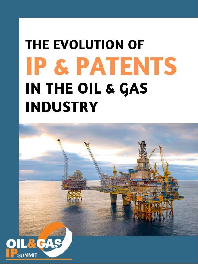 The Evolution of IP & Patents in the Oil & Gas Industry