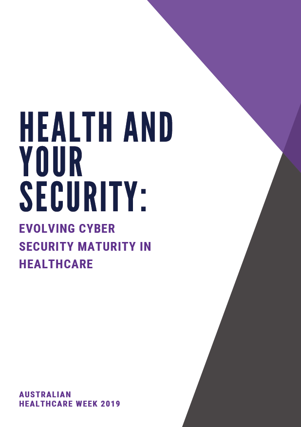 Health and Your Security: Evolving Cyber Security Maturity in Healthcare