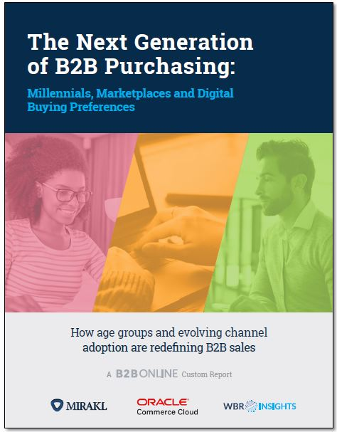 The Next-Generation of B2B Purchasing: Millennials, Marketplaces and Digital Buying Preferences