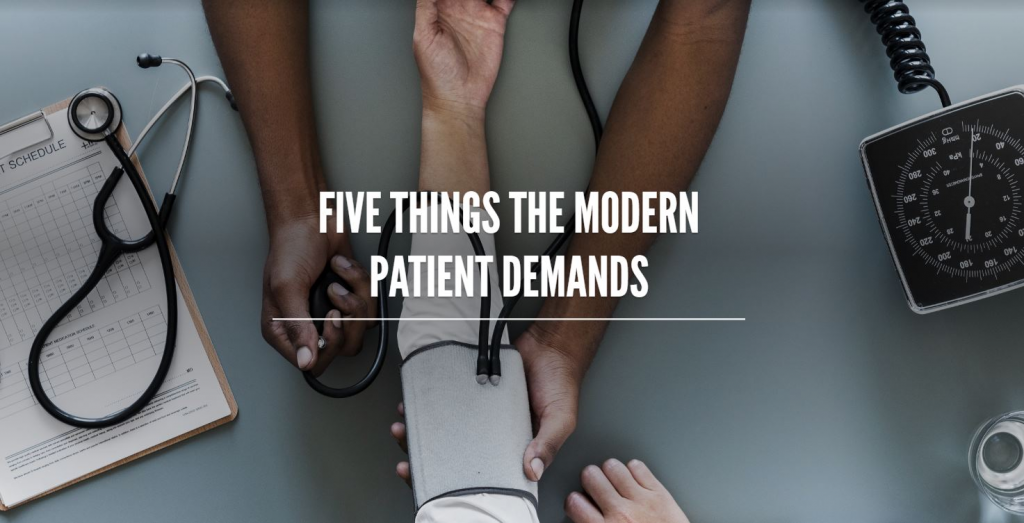 Read the Article - What does the modern patient demand?