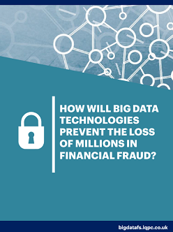 How Will Big Data Technologies Prevent The Loss of Millions in Financial Fraud?