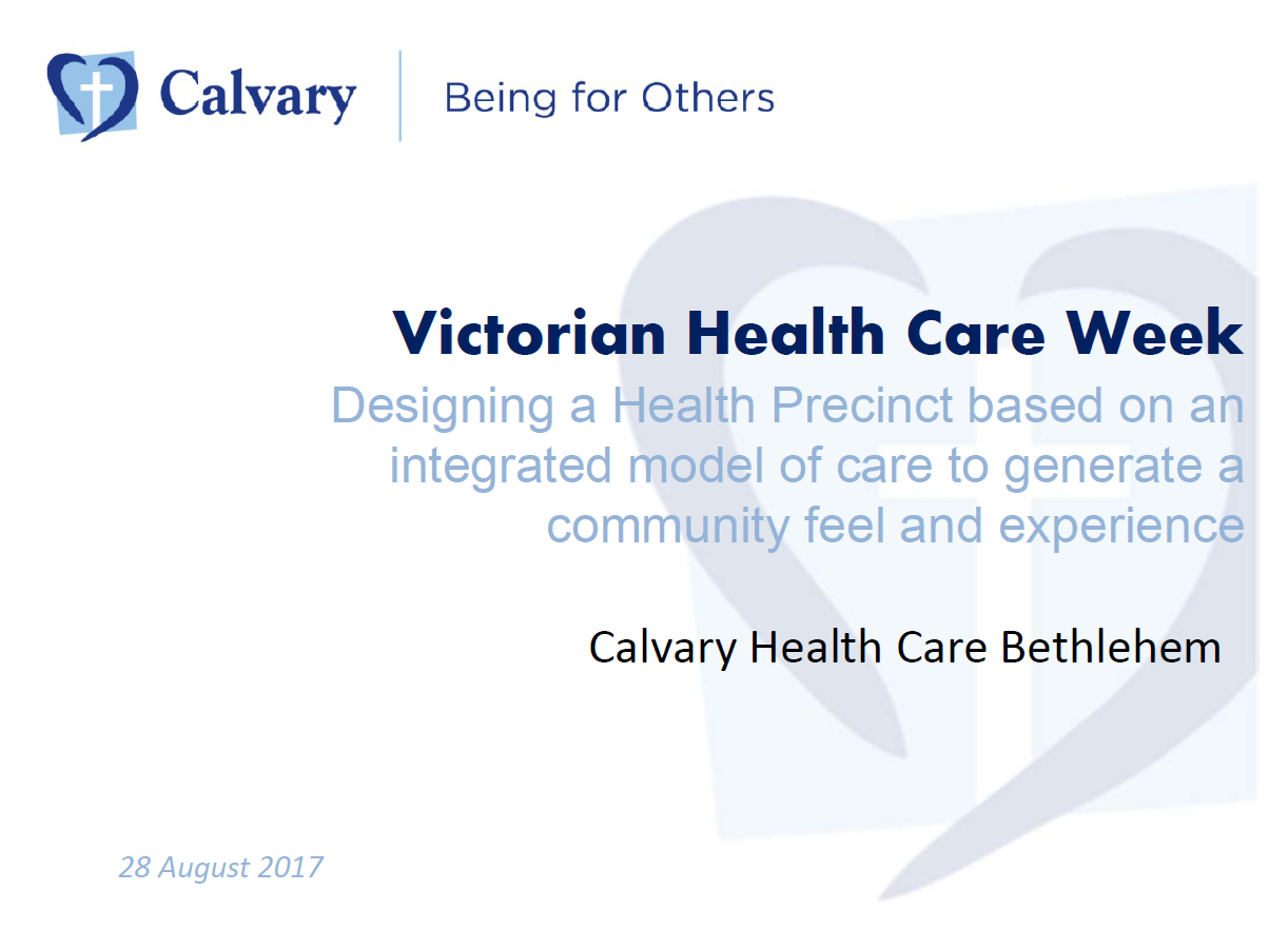 Designing a Health Precinct Based On An Integrated Model of Care to Generate A Community Feel and Experience