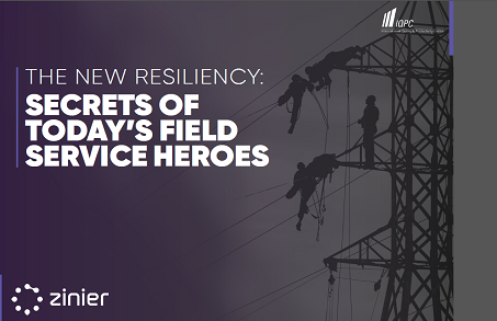 The New Resiliency: Secrets of Today's Field Service Heroes