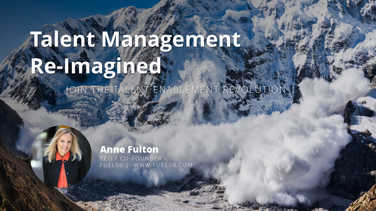 Interview: Talent Management Re-Imagined - Join the Talent Enablement Revolution
