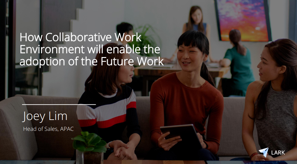 [Past Speaker Presentation] How Collaborative Work Environment will enable the adoption of the Future Work