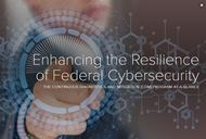 Enhancing the Resilience of Federal Cybersecurity: The Continuous Diagnostics and Mitigation (CDM) Program At-A-Glance
