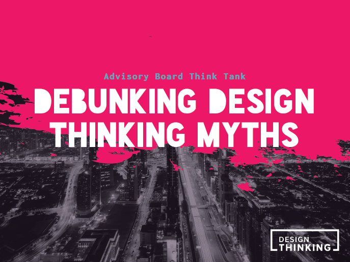 Debunking Design Thinking Myths 2019