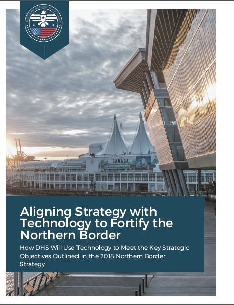 Aligning Strategy with Technology to Fortify the Northern Border